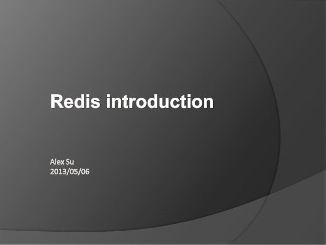 What is Redis An open source, BSD licensed, advanced key-value store Sponsored by