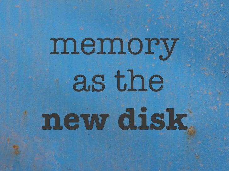 Redis -- Memory as the New Disk