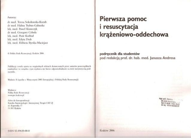 Autorzy:  Pierwsza pomoc •• I resuscytacja krazeniowo-oddechowa  dr med. Teresa Sokolowska-Kozub dr med. Halina Trybus-Gal...