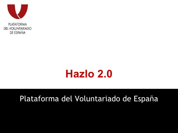 Hazlo 2.0 Plataforma del Voluntariado de España