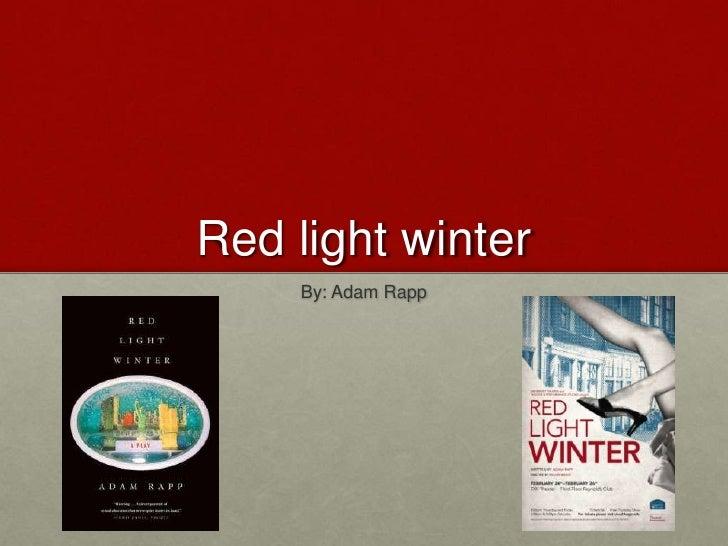 Red light winter<br />By: Adam Rapp<br />
