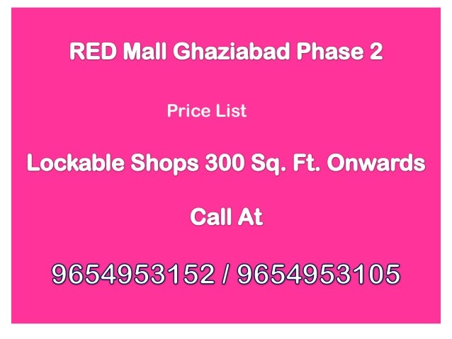 Red Mall Ghaziabad Phase 2 Price List, 9654953152 / 9654953105