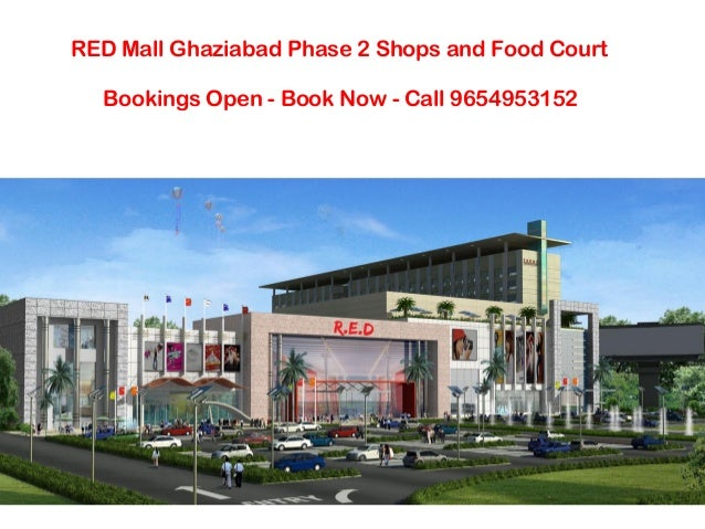 RED Mall Ghaziabad Phase 2 Shops and Food Court Bookings Open - Book Now - Call 9654953152