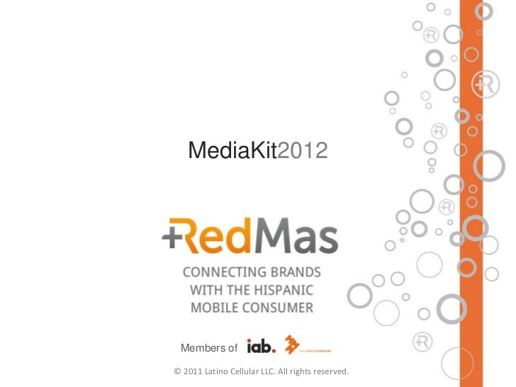 MediaKit2012 Members of© 2011 Latino Cellular LLC. All rights reserved.