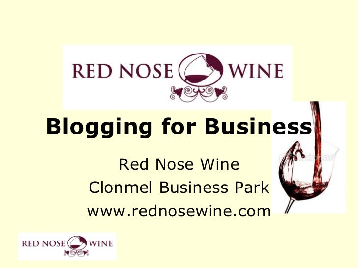 Red Nose Wine Clonmel Business Park www.rednosewine.com Blogging for Business
