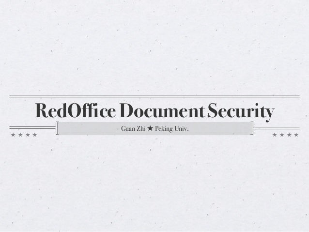 RedOffice Document Security Guan Zhi ★ Peking Univ.