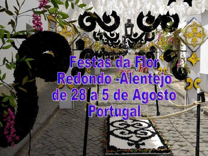 Festas da Flor Redondo -Alentejo de 28 a 5 de Agosto Portugal