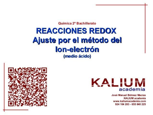 Química 2º Bachillerato REACCIONES REDOXAjuste por el método del      Ion-electrón         (medio ácido)                  ...