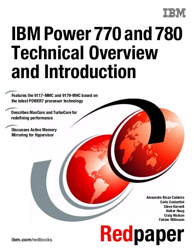 ibm.com/redbooks RedpaperFront coverIBMPower770and780Technical Overviewand IntroductionAlexandre Bicas CaldeiraCarlo Costa...
