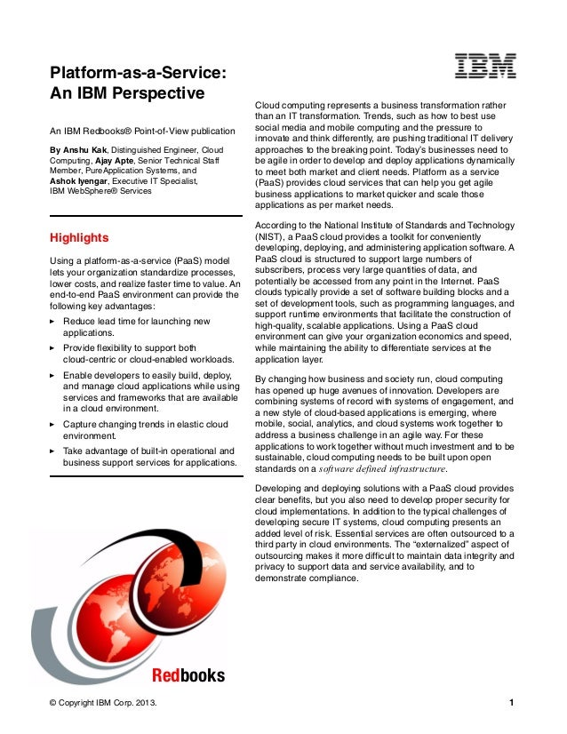 Platform-as-a-Service: An IBM Perspective An IBM Redbooks® Point-of-View publication By Anshu Kak, Distinguished Engineer,...
