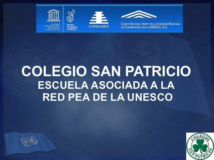 COLEGIO SAN PATRICIO ESCUELA ASOCIADA A LA  RED PEA DE LA UNESCO
