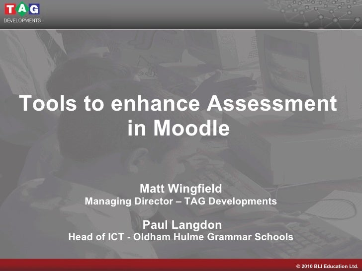 Tools to Enhance Assessment in Moodle