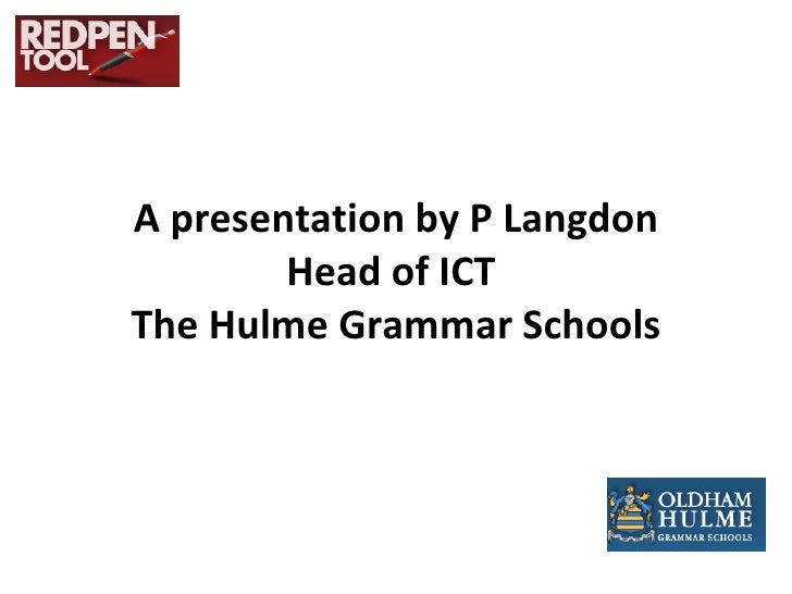 A presentation by P Langdon Head of ICT  The Hulme Grammar Schools