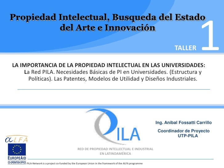 Propiedad Intelectual, Busqueda del Estado          del Arte e InnovaciónLA IMPORTANCIA DE LA PROPIEDAD INTELECTUAL EN LAS...
