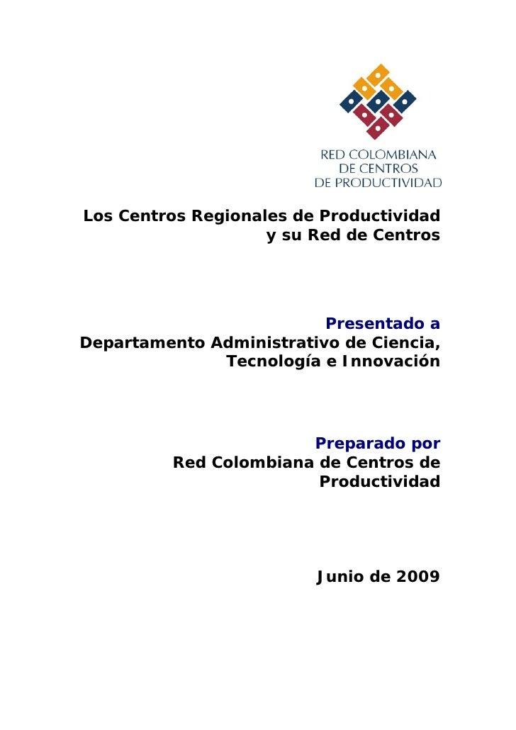 Los Centros Regionales de Productividad                     y su Red de Centros                               Presentado a...