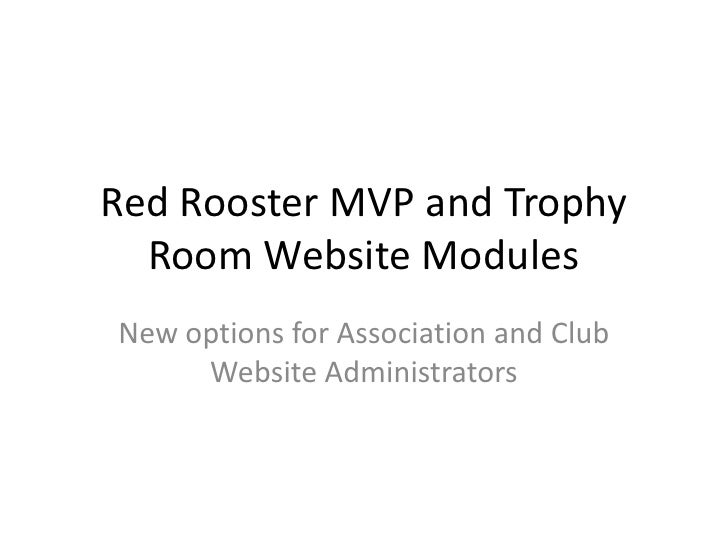 Red Rooster MVP and Trophy Room Website Modules<br />New options for Association and Club Website Administrators<br />
