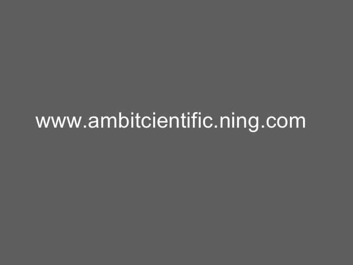 www.ambitcientific.ning.com