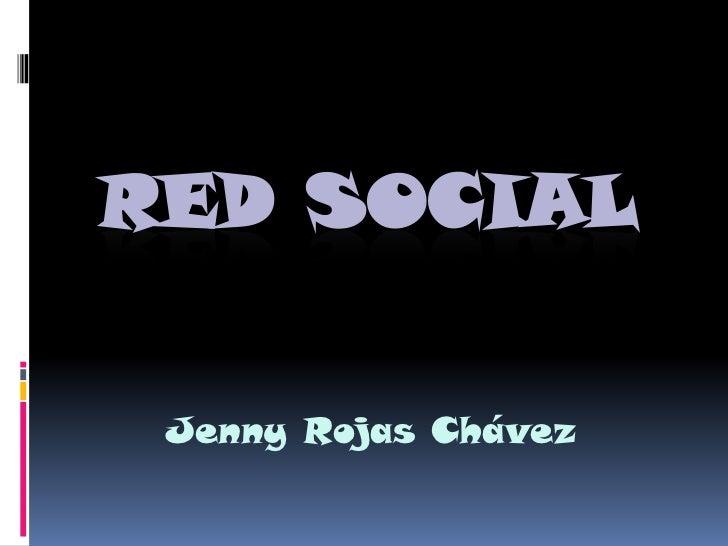 RED SOCIAL<br />Jenny Rojas Chávez<br />