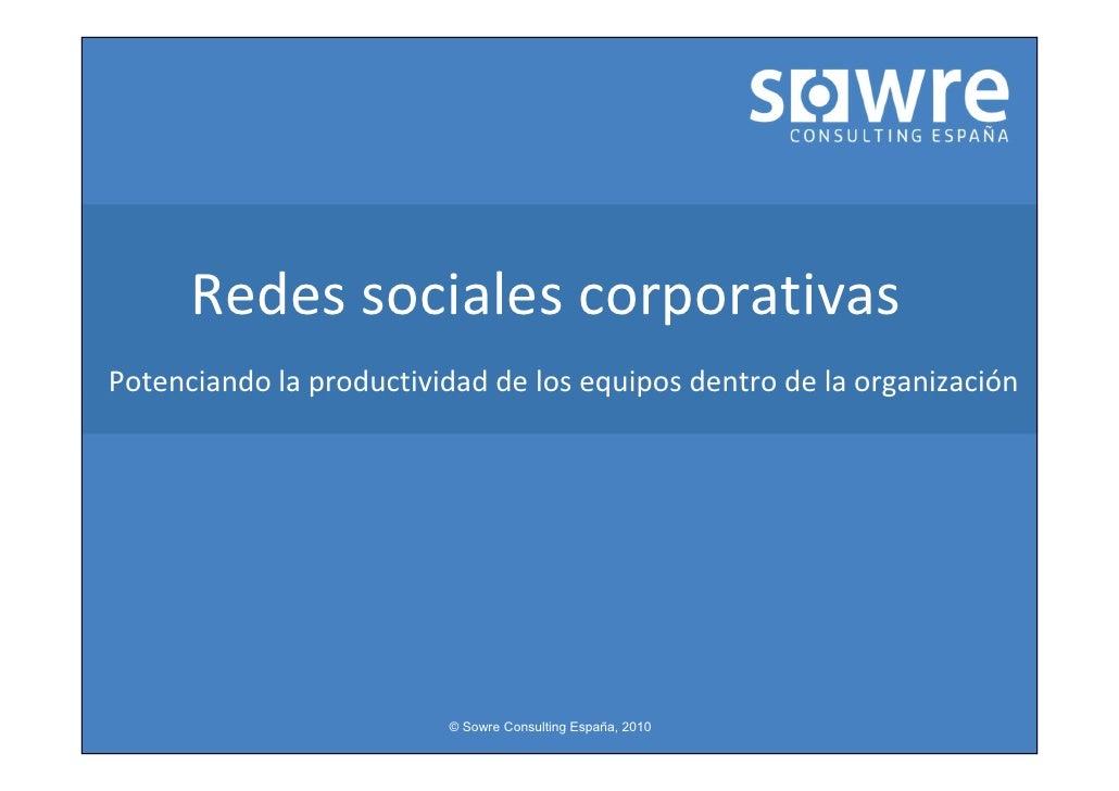 Redes sociales corporativas Potenciando la p                productividad de los equipos dentro de la organización        ...