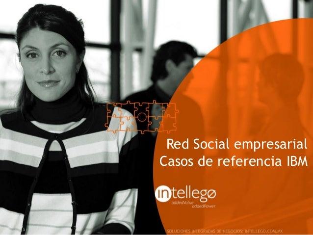 Red Social Empresarial con IBM Connections - Casos de referencia