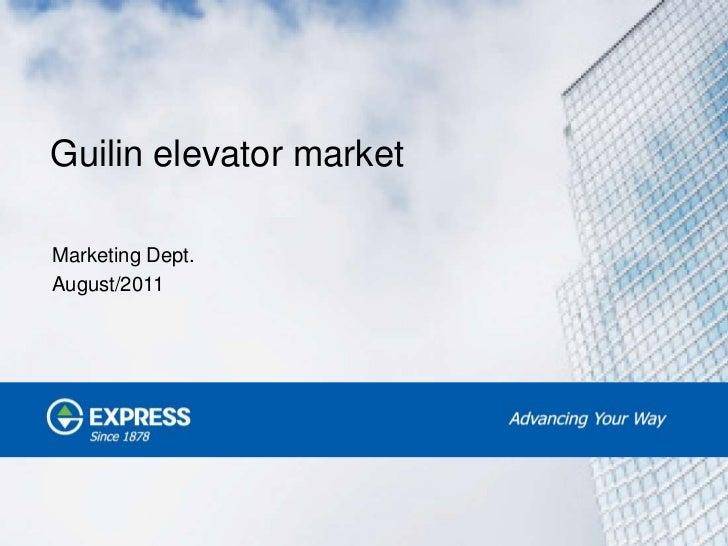 Guilin elevator marketMarketing Dept.August/2011