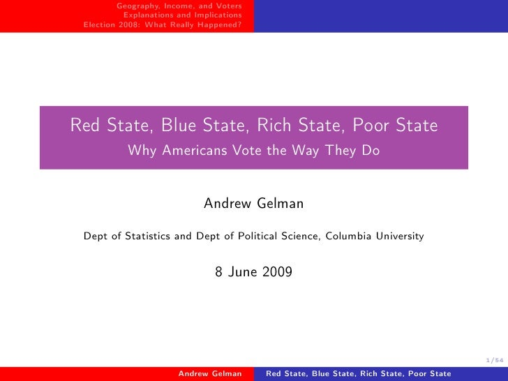 Geography, Income, and Voters            Explanations and Implications  Election 2008: What Really Happened?     Red State...