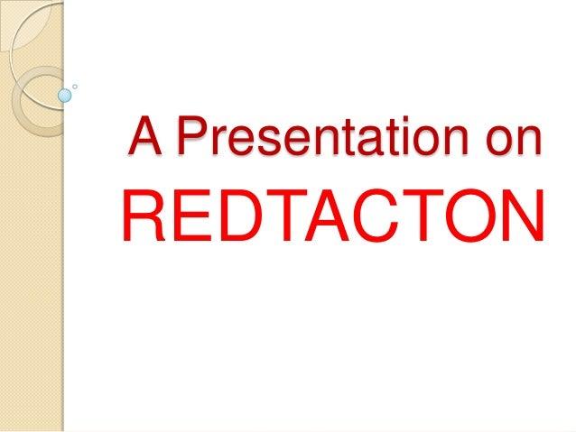 A Presentation onREDTACTON