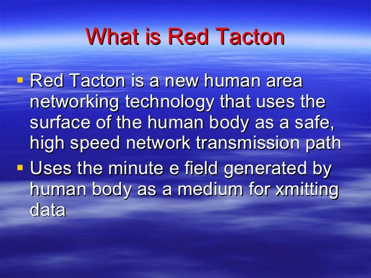 introduction of red tacton Introduction redtacton is the future of wireless communications  because, i am interested in making a presentation on red tacton july 24, 2009 at 8:23 pm.
