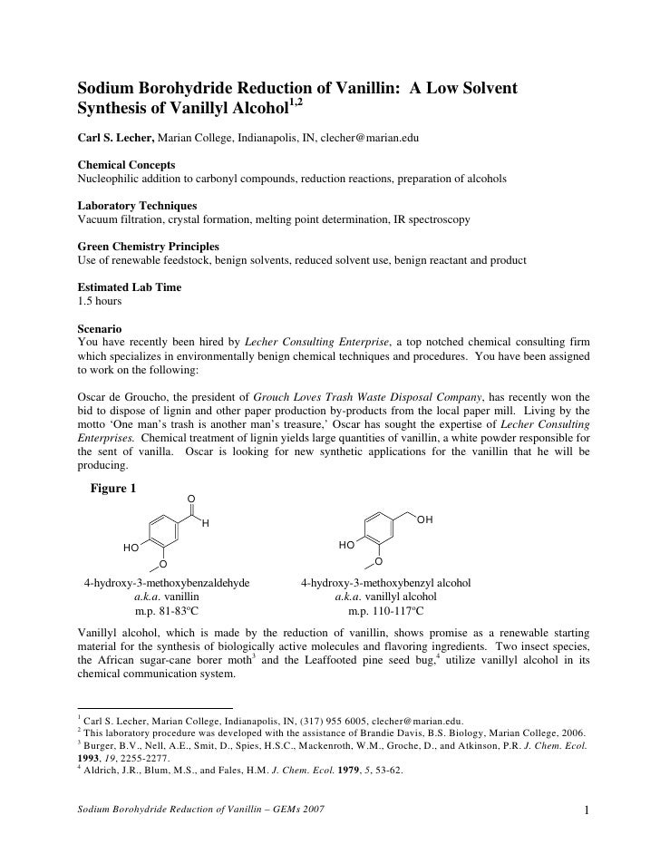 Sodium Borohydride Reduction of Vanillin: A Low SolventSynthesis of Vanillyl Alcohol1,2Carl S. Lecher, Marian College, Ind...