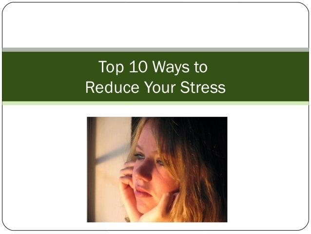 Top 10 Ways toReduce Your Stress