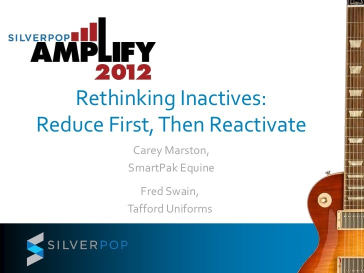 Rethinking Inactives:Reduce First, Then Reactivate          Carey Marston,         SmartPak Equine           Fred Swain,  ...