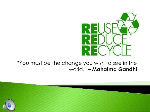 Reduce, reuse, recycle final