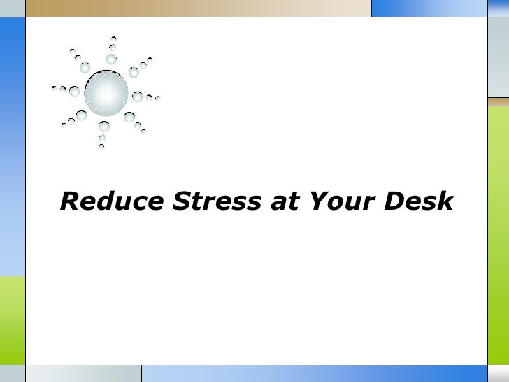 Reduce Stress at Your Desk