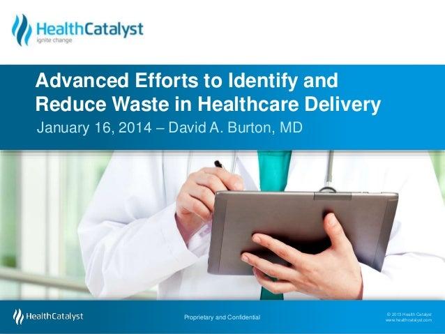 © 2013 Health Catalyst www.healthcatalyst.com Proprietary and Confidential © 2013 Health Catalyst www.healthcatalyst.comPr...