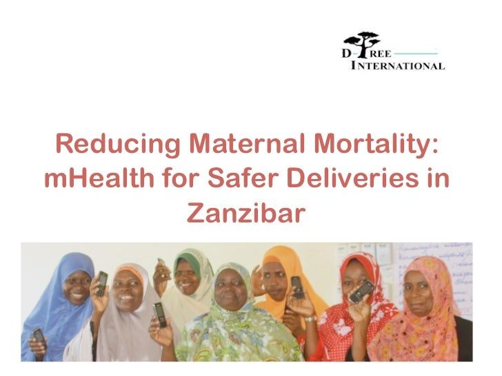 Reducing Maternal Mortality:mHealth for Safer Deliveries in          Zanzibar