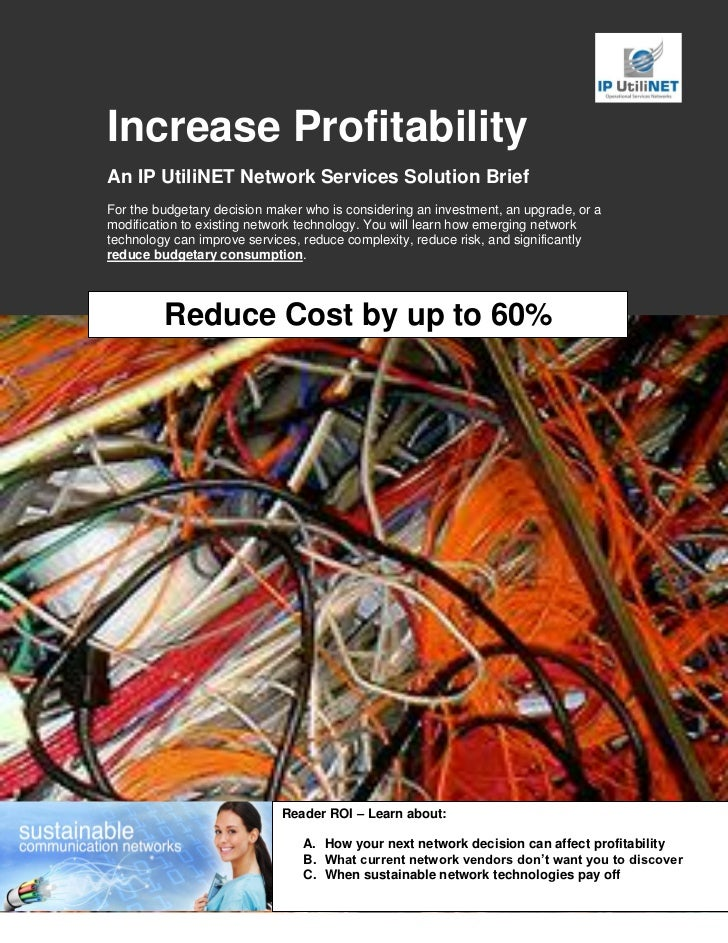 Increase ProfitabilityAn IP UtiliNET Network Services Solution BriefFor the budgetary decision maker who is considering an...