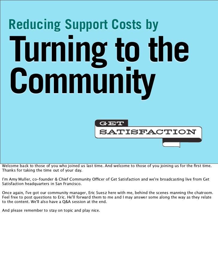 Reducing Support Costs by     Turning to the    Community  Welcome back to those of you who joined us last time. And welco...