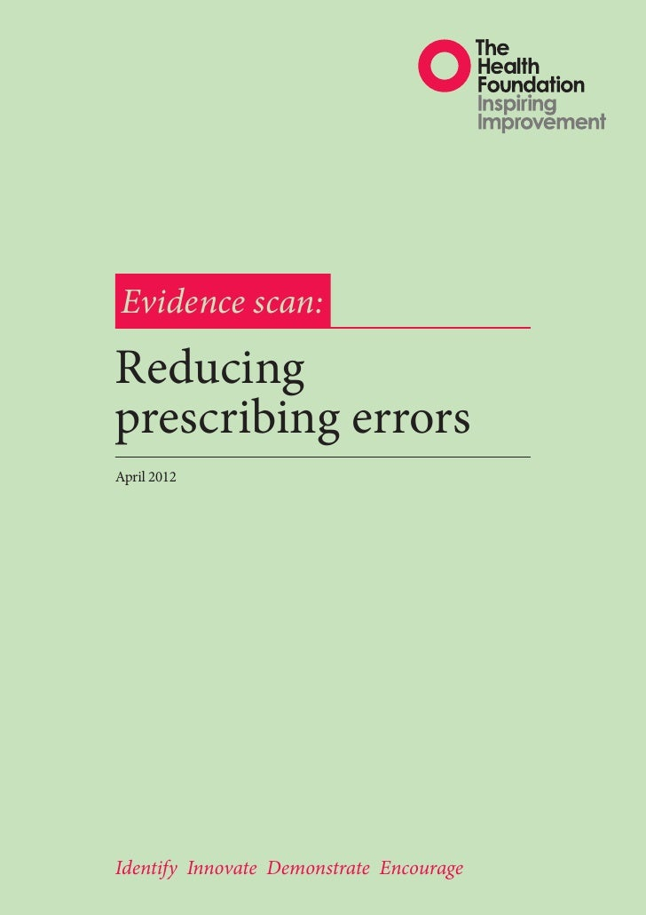 Evidence scan:Reducingprescribing errorsApril 2012Identify Innovate Demonstrate Encourage