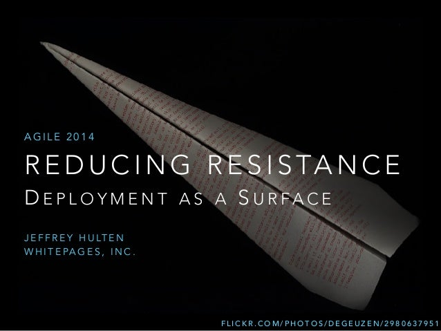 Reducing Resistance: Deployment as Surface