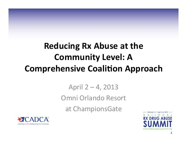 Reducing Rx Abuse at the       Community Level: A Comprehensive Coali;on Approach              April...