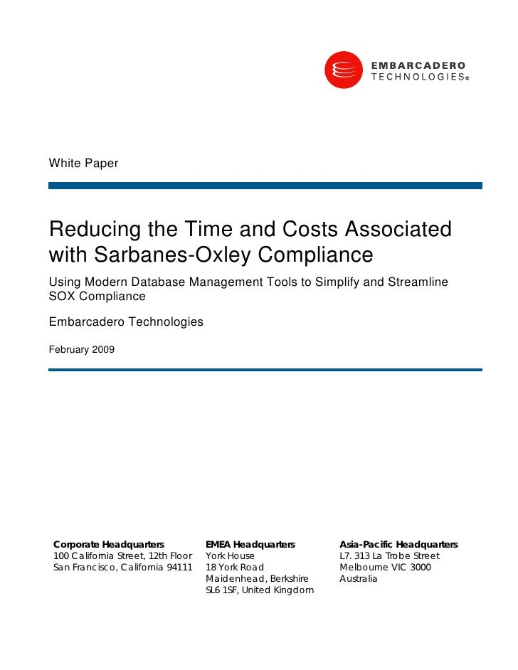 White Paper     Reducing the Time and Costs Associated with Sarbanes-Oxley Compliance Using Modern Database Management Too...