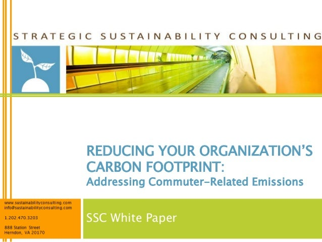 """REDUCING YOUR ORGANIZATION""""SCARBON FOOTPRINT:Addressing Commuter-Related EmissionsSSC White Paper"""