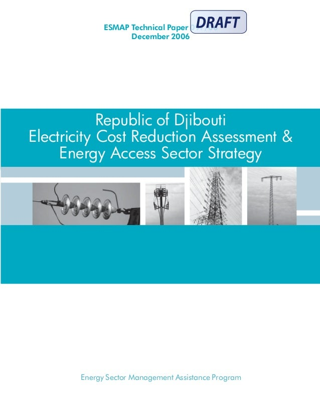 Energy Sector Management Assistance Program Republic of Djibouti Electricity Cost Reduction Assessment & Energy Access Sec...