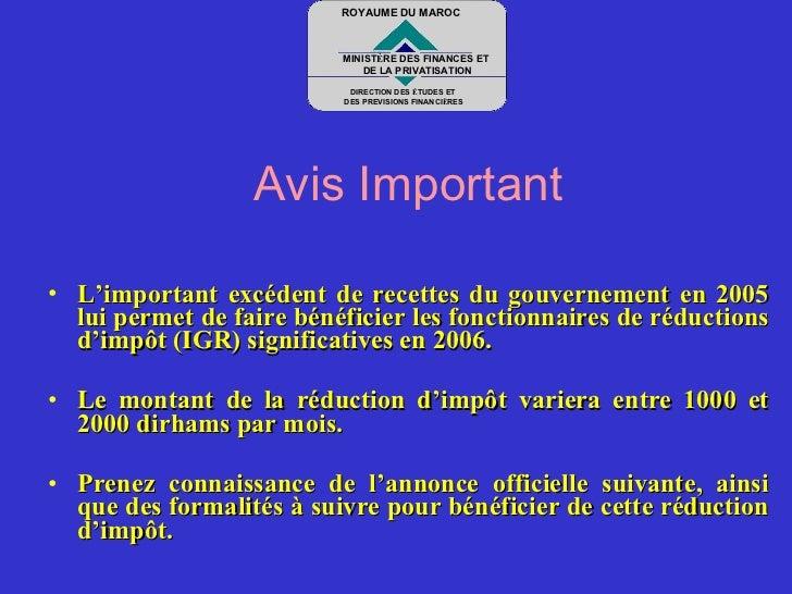 <ul><li>Avis Important </li></ul><ul><li>L'important excédent de recettes du gouvernement en 2005 lui permet de faire béné...