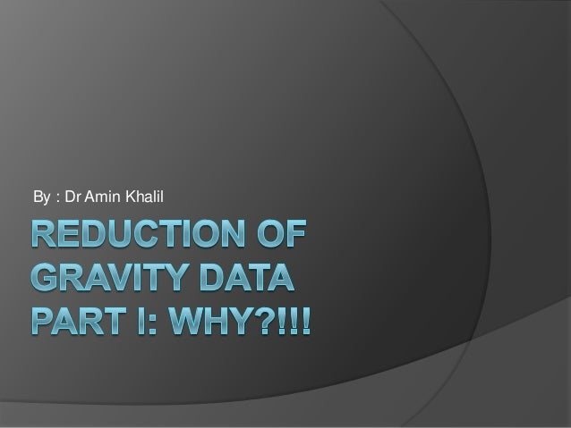 Reduction of gravity data