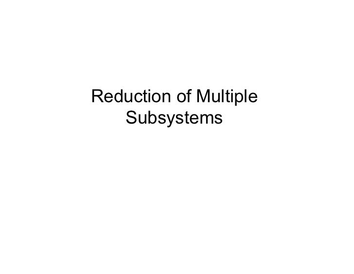 Reduction of multiple subsystem [compatibility mode]
