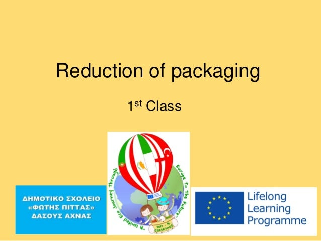 Reduction of packaging 1st Class