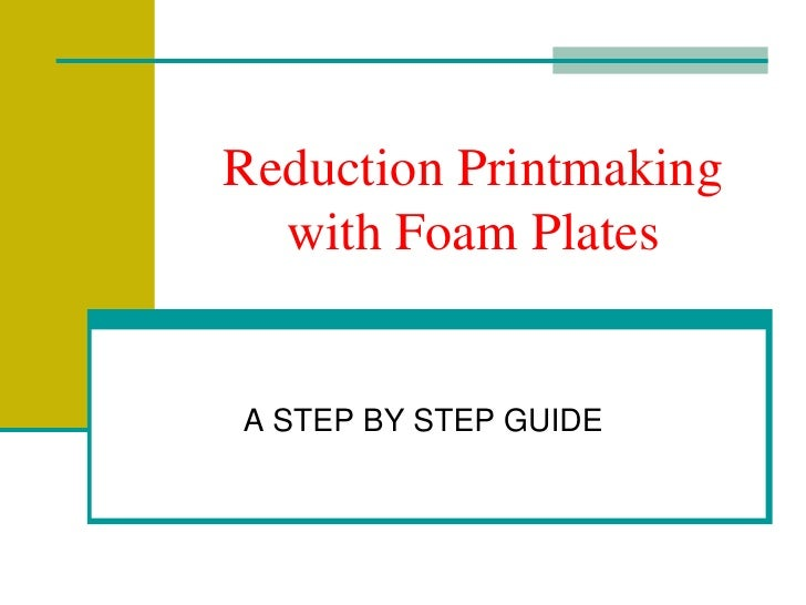 Reduction Printmaking with Foam Plates<br />A STEP BY STEP GUIDE<br />