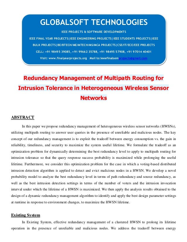JAVA 2013 IEEE NETWORKSECURITY PROJECT Redundancy management of multipath routing for intrusion tolerance in heterogeneous wireless sensor networks