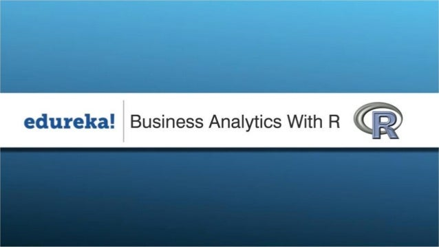 Learn Business Analytics with R at edureka!